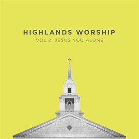 Vol 2: Jesus You Alone