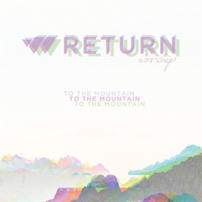 We Have a King By Return Worship
