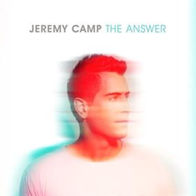 The Answer (Jeremy Camp) By Jeremy Camp