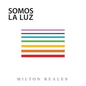Somos La Luz Por Milton Reales