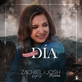 Este Es El Dia feat. Josh Morales By Zachiel Lopez