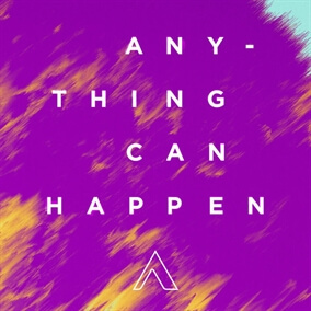 Anything Can Happen By Highpoint Collective