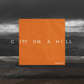 City On A Hill By Grace City
