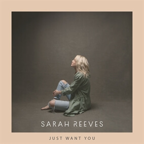 Just Want You By Sarah Reeves
