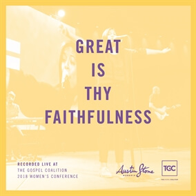 Great Is Thy Faithfulness By Austin Stone Worship