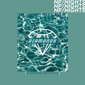 Diamonds (Something Beautiful) Por NP / NIGHTS