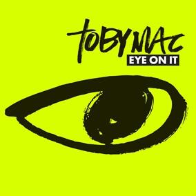 Eye On It de TobyMac