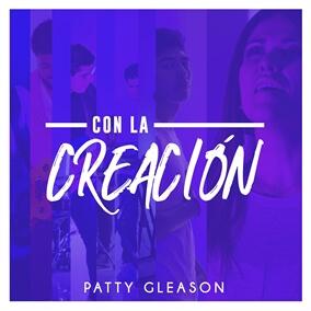 Con La Creación By Patty Gleason