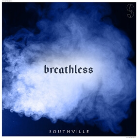 Breathless By SOUTHVILLE