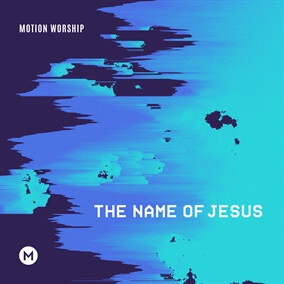 The Name of Jesus By Motion Worship
