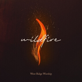 Even In The Fire By West Ridge Worship