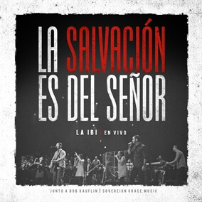Dios poderoso Por La IBI & Sovereign Grace Music