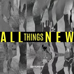 All Things New By G12 Worship