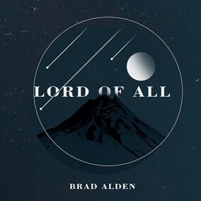 Lord of All de Brad Alden