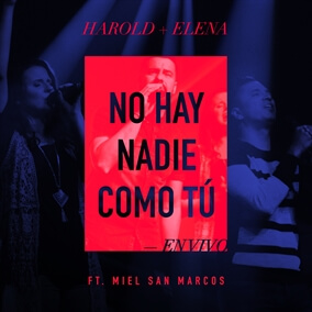 No Hay Nadie Como Tu (feat. Miel San Marcos) Por Harold y Elena