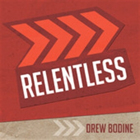 Relentless By Drew Bodine