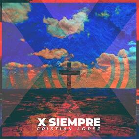 X Siempre By Cristian Lopez