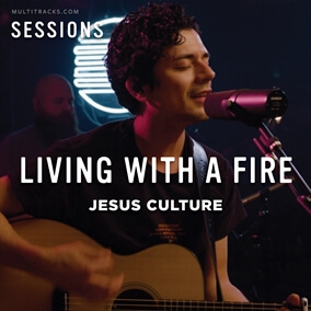Living With A Fire By Jesus Culture
