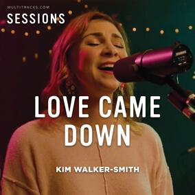 Love Came Down - MultiTracks.com Session