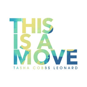 This Is a Move By Tasha Cobbs Leonard