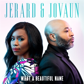 What a Beautiful Name de Jerard and Jovaun