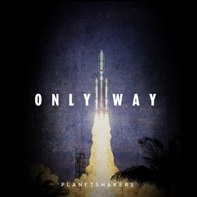 Only Way By Planetshakers
