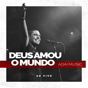 Deus Amou o Mundo Por ADAI Music