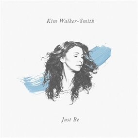 Just Be By Kim Walker-Smith
