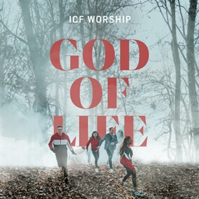 God of Life By ICF Worship