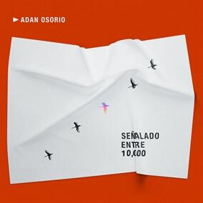 Señalado Entre Diez Mil By Adán Osorio