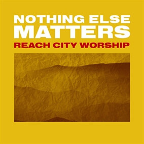 Never Leave Me By Reach City Worship