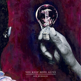 You Keep Hope Alive By Jon Reddick