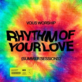 Rhythm of Your Love By VOUS Worship