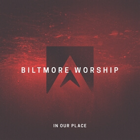 In Our Place By Biltmore Worship