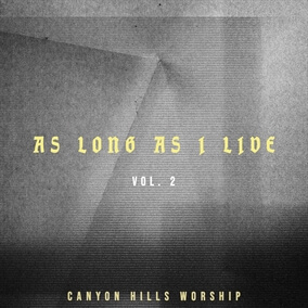 As Long As I Live (Studio) de Canyon Hills Worship