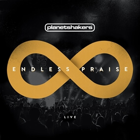 Endless Praise By Planetshakers