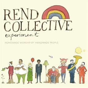 Build Your Kingdom Here By Rend Collective