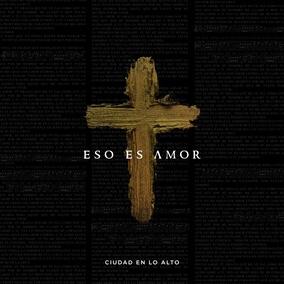 Eso Es Amor By Ciudad En Lo Alto