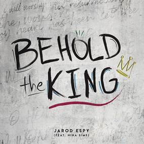 Behold The King By Jarod Espy