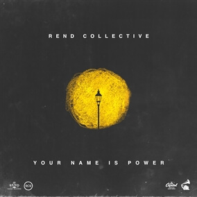 YOUR NAME IS POWER By Rend Collective