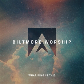 What King Is This By Biltmore Worship