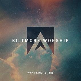 What King Is This Por Biltmore Worship
