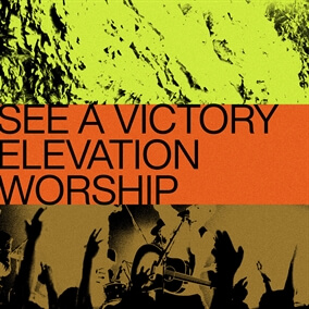 See a Victory By Elevation Worship