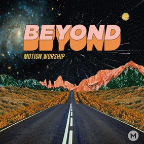 Beyond By Motion Worship