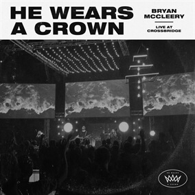 He Wears A Crown By Bryan McCleery