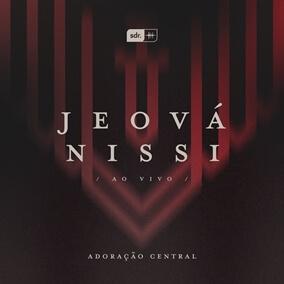 Jeová Nissi By Adoração Central