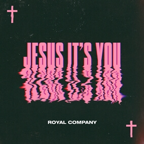 Jesus It's You Por Royal Company