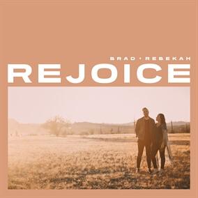 Rejoice By Brad & Rebekah