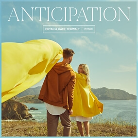 Anticipation By Bryan and Katie Torwalt