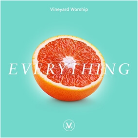 Everything By Vineyard Worship